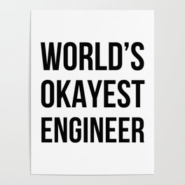 World's Okayest Engineer Poster