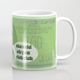 Oh You Rich Rich? - Ben Franklin Coffee Mug
