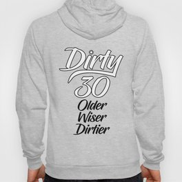 Dirty 30 Hoody