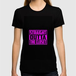 straight outta the closet funny quote T-shirt