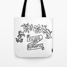 Vicious and Romantic Tote Bag