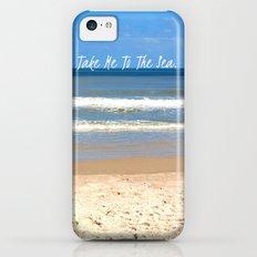 Take Me To The Sea Slim Case iPhone 5c