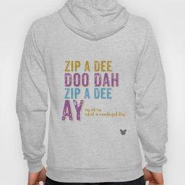 Zip a Dee Doo Dah! Hoody