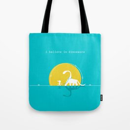 i believe in dinosaurs Tote Bag