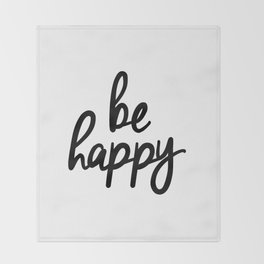 Be Happy black and white monochrome typography poster design bedroom wall art home decor Throw Blanket