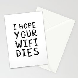 I Hope Your Wifi Dies Stationery Cards