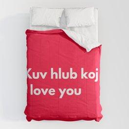 Kuv hlub koj - I love you in Hmong Comforters
