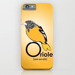 O is for Oriole iPhone Case