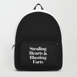 Stealing Hearts & Blasting Farts Funny Quote Backpack