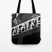 theatre Tote Bags featuring Theatre Sign by Griffin Lauerman