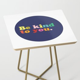 Be Kind To You Side Table