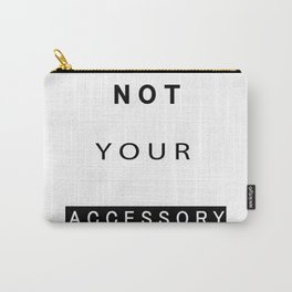 Not your accessory_black Carry-All Pouch