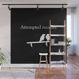 Attempted Murder (white design) Wall Mural