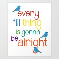 Every Lil Thing is Gonna Be Alright Art Print