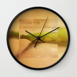 Draw me like one of your French girls Wall Clock