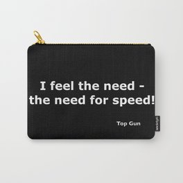 Top gun quote Carry-All Pouch
