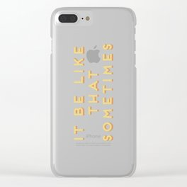 """It be like that sometimes"" Vintage Yellow Type Clear iPhone Case"