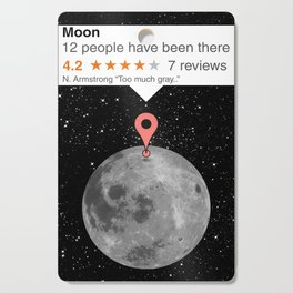 If moon was juat like any other place Cutting Board