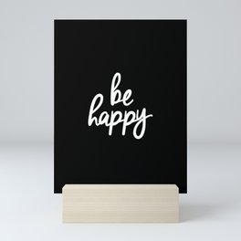 Be Happy Black and White Short Inspirational Quotes Pursuit of Happiness Quote Daily Inspo Mini Art Print