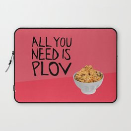 ALL YOU NEED IS PLOV Laptop Sleeve