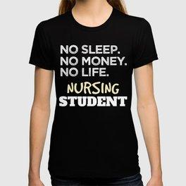 Nurse School Meme No Sleep No Money No Life Nursing Student T-shirt