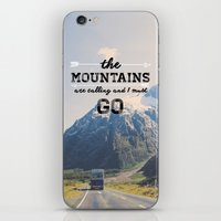 the mountains are calling iPhone & iPod Skins featuring The Mountains are Calling by Alisha KP