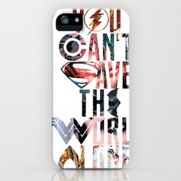 You can't save the world alone iPhone Case