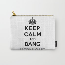 Keep Calm And Bang Hermione Carry-All Pouch