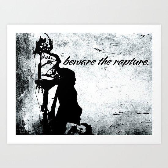 Beware the Rapture. Art Print