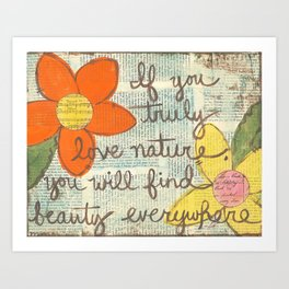 If you truly love nature... Art Print