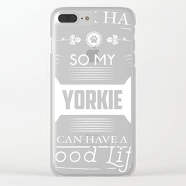 Yorkie Design I Work Hard So My Yorkie Can Have A Good Life Bone Logo Clear iPhone Case
