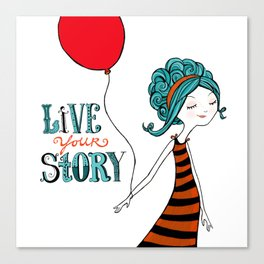 Live Your Story Canvas Print