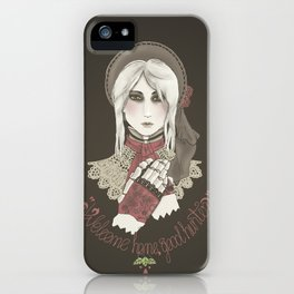 Welcome home good hunter iPhone Case