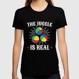 Juggler Design - The Juggle is REAL -  T-shirt