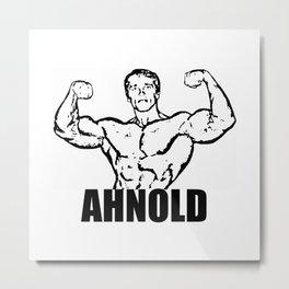 Arnold Schwarzenegger  |  AHNOLD Metal Print