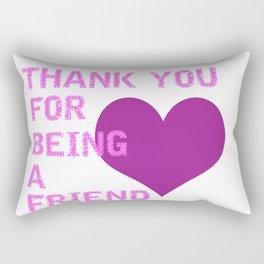 Thank you for being a friend Rectangular Pillow