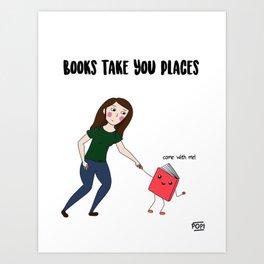 Books Take You Places Art Print