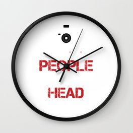 I Shoot People And Sometimes Cut Off Their Head Photography Camera Cam Gifts Wall Clock