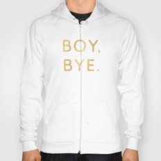 Boy, Bye - Vertical Hoody