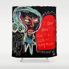 I don't want to go to school anymore street art graffiti Shower Curtain