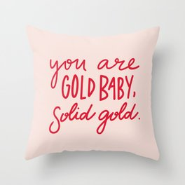 You are Gold Baby, Solid Gold Throw Pillow