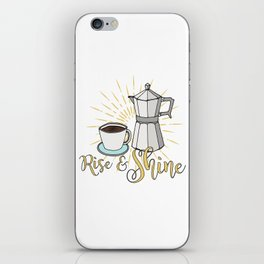 Rise and shine | Coffee art print | Stovetop espresso iPhone Skin