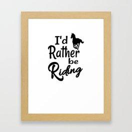 I'd Rather Be Riding Horseback Pony Country Lovers Unisex Shirt Framed Art Print