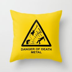 Danger Of Death Metal Throw Pillow