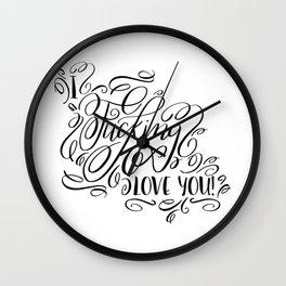 I fucking love you, calligraphy Wall Clock