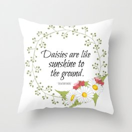 Daisies Are Like Sunshine To The Ground  Throw Pillow