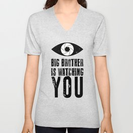 Big Brother is Watching YOU! Unisex V-Neck