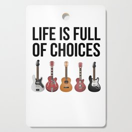 Guitar Player - Life is Full of Choices - print Cutting Board