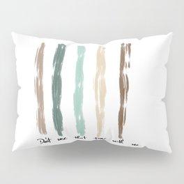 Don't Use That Tone Pillow Sham