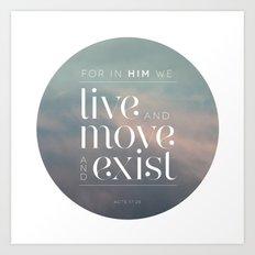 live / move / exist II Art Print